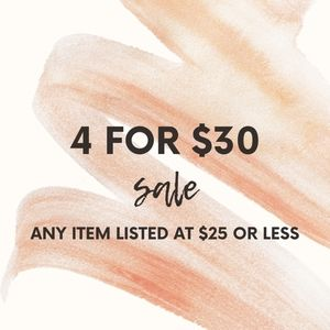 4 for $30 sale on anything $25 or less